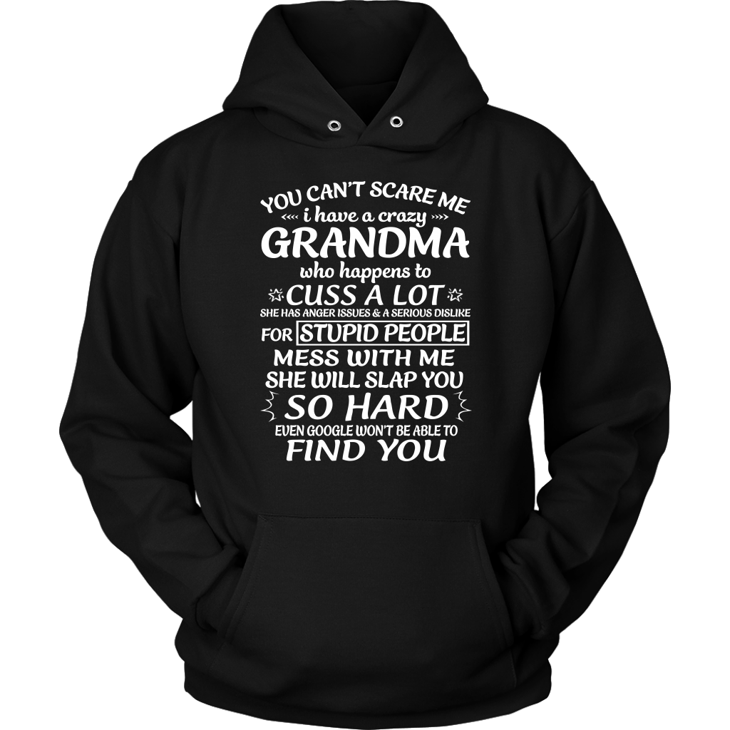 You Can't Scare Me I Have Crazy Grandma who Happens to cuss a lot shirt