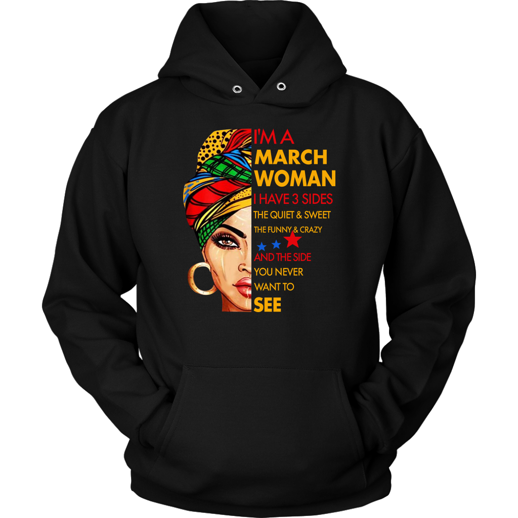 I'm a March Woman I Have 3 Sides March Birthday shirt