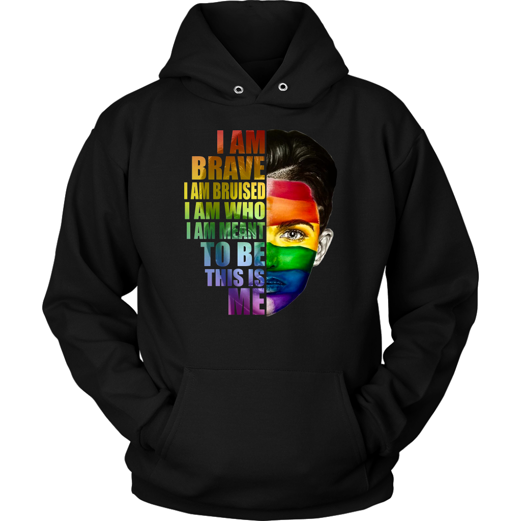 LGBT Ruby Rose I Am Brave I am bruised I am who I'm meant to be this is me shirt