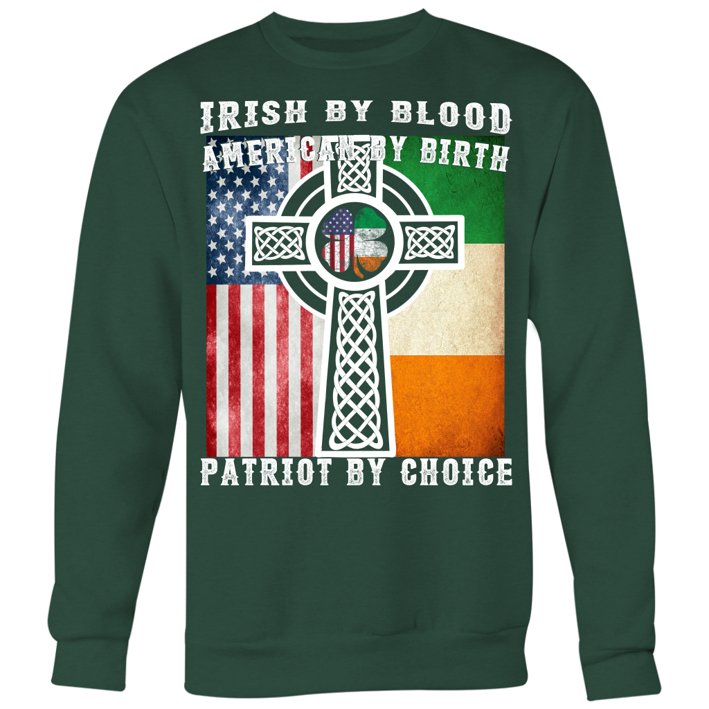 Irish By Blood American By Birth Patriot By Choice T-shirt
