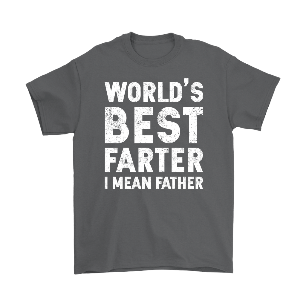 World's Best Farter I Mean Father T-Shirt