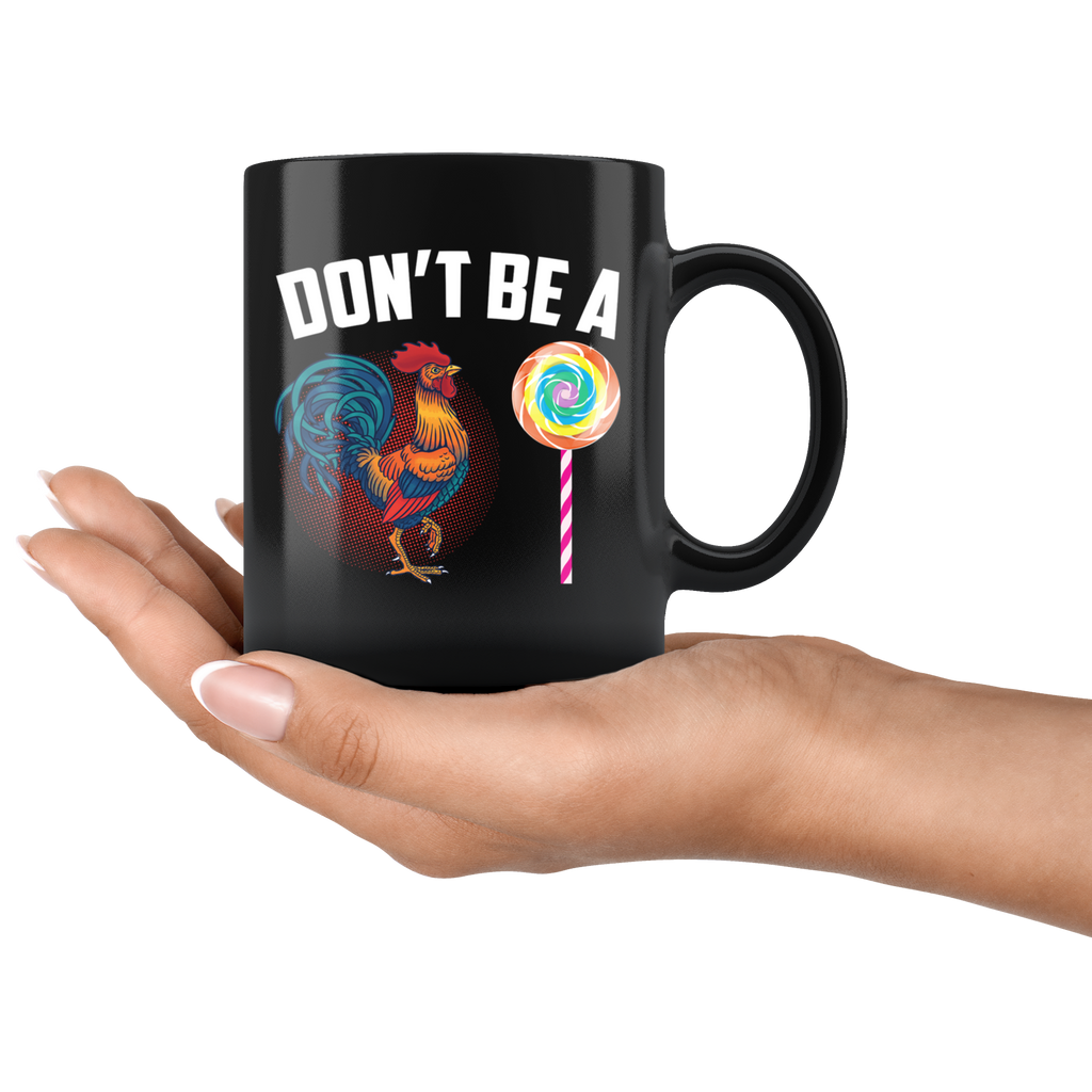 Colorful Don't Be A Sucker Cock Mug Coffee Funny Chicken lolilpop
