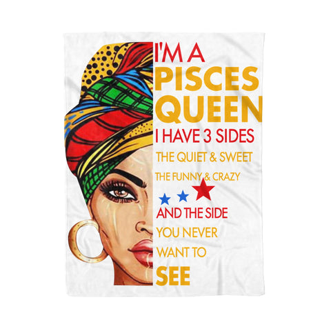 Fleece Blanket I'm A Pisces Queen I Have 3 Sides Pisces Funny Birthday.