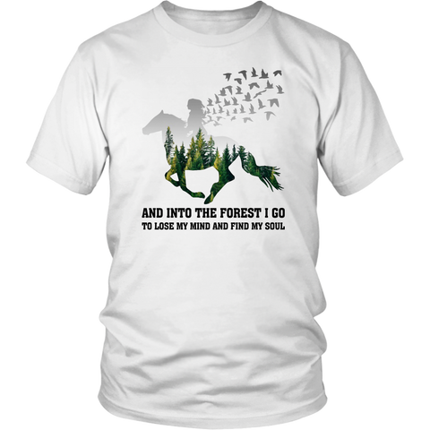 And Into The Forest I Go To Lose My Mind And Find My Soul Horses T Shirts