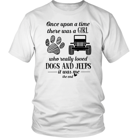 Once Upon a Time There Was a Girl Who Really Loved Dogs and Jeeps shirt
