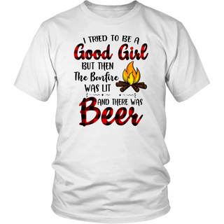 I tried to be a good girl but then the bonfire was lit and there was beer shirt funny camping