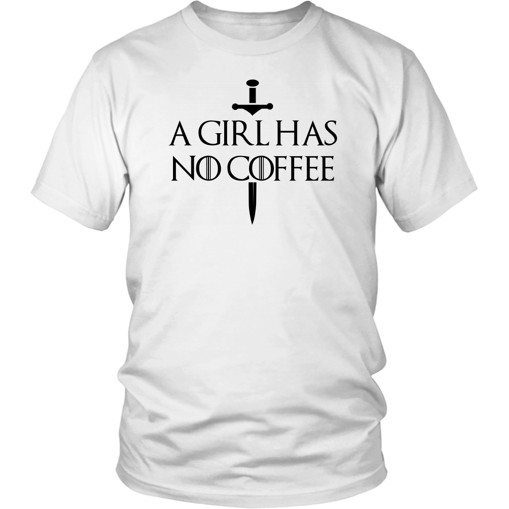 A Girl Has No Coffee shirt