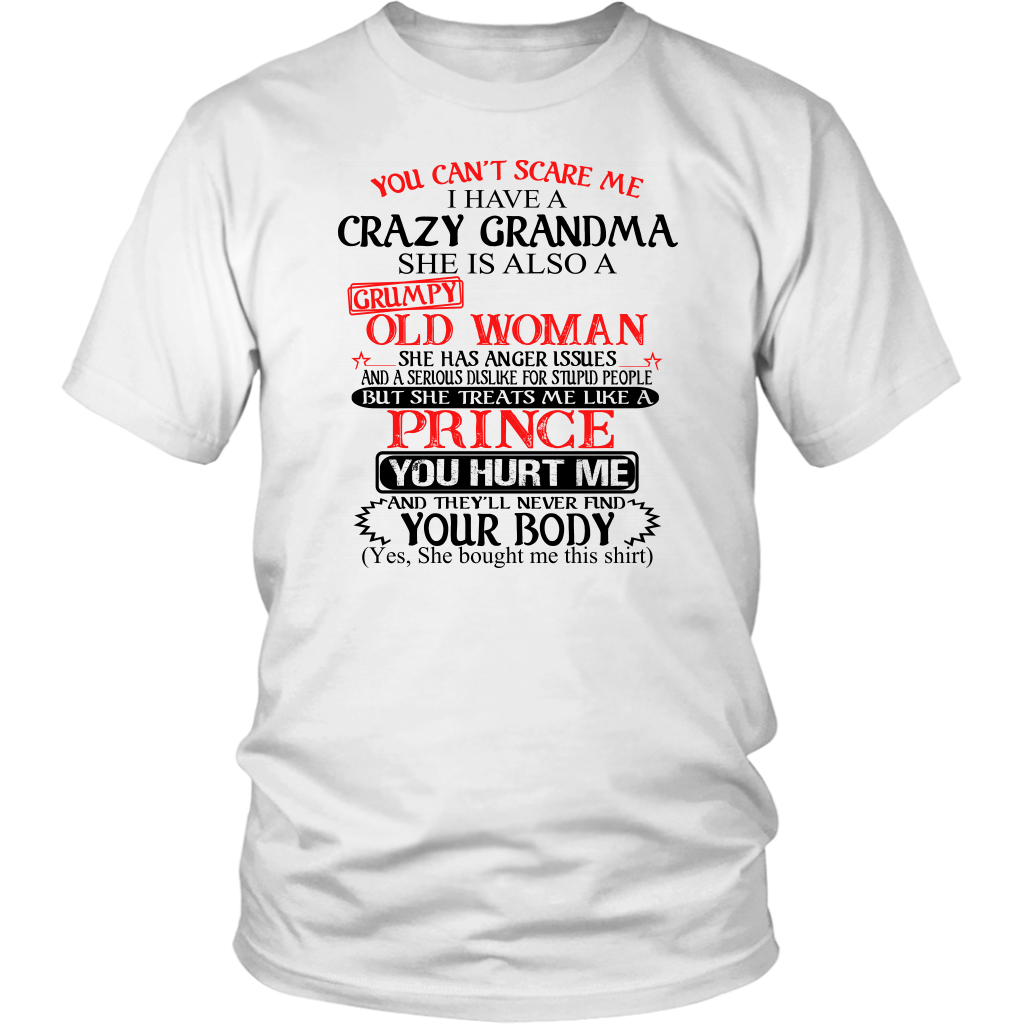 You Can't Scare Me I Have A Crazy Grandma She is Also a Grumpy Old Woman shirts Nephew Gift