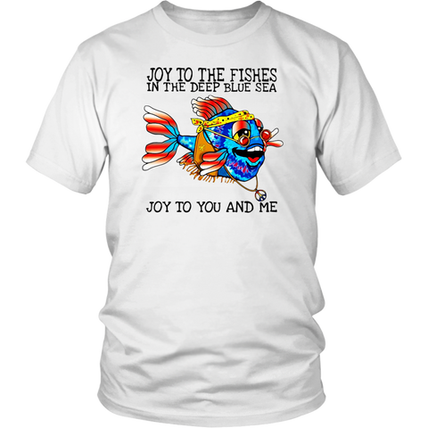 Hippie Fish Joy to the fishes in the deep blue sea joy to you and me shirt