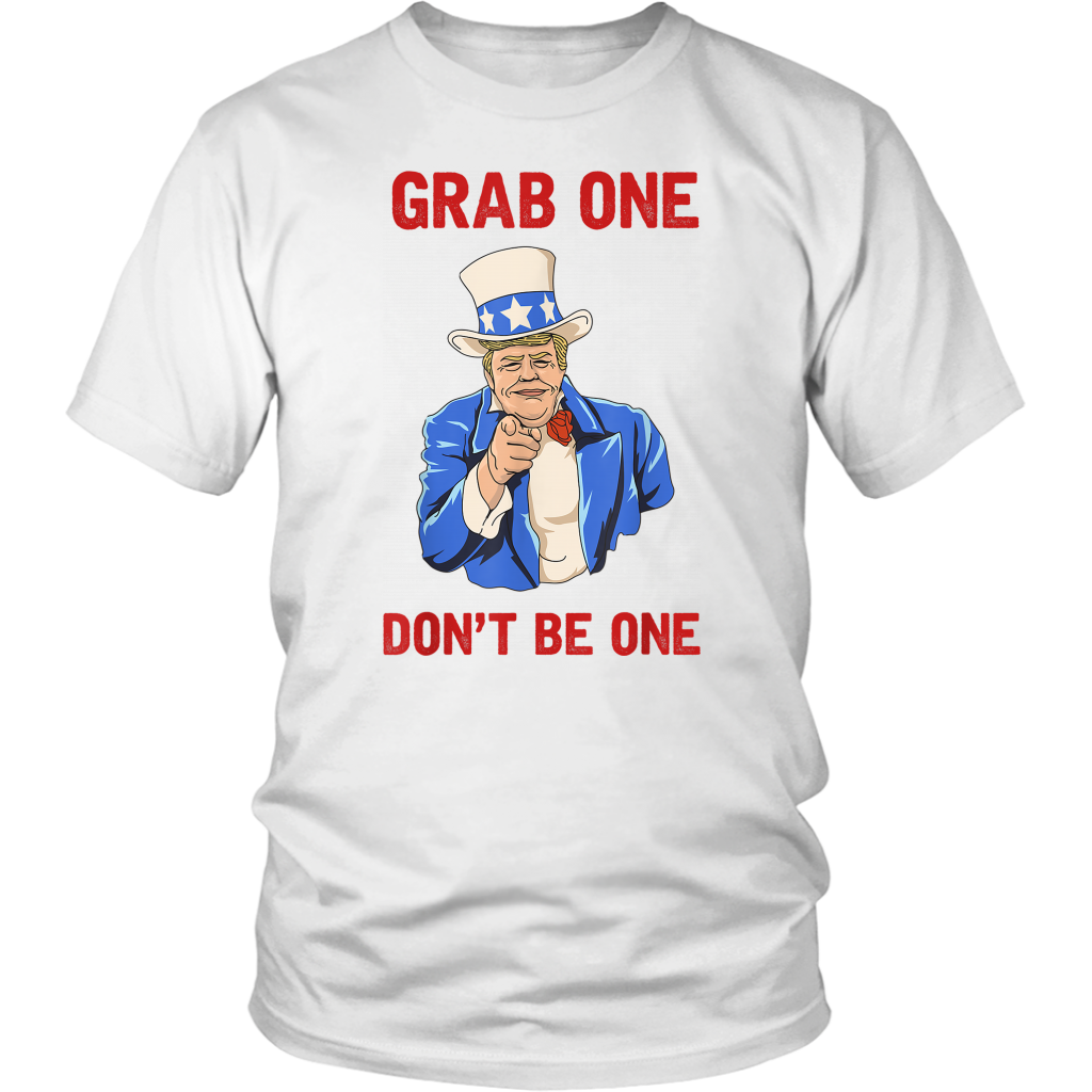 Grab One Don't Be One T Shirt