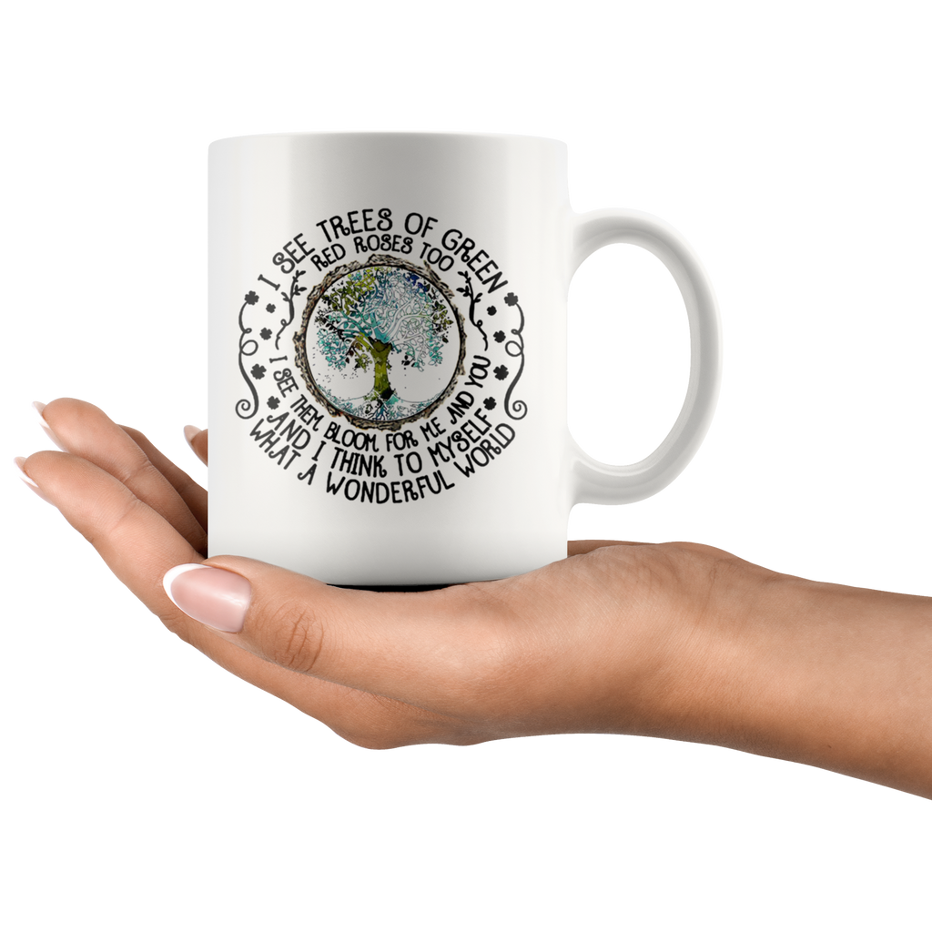 I See Trees of Green Red Roses Too Hippie Mug Cup Coffee