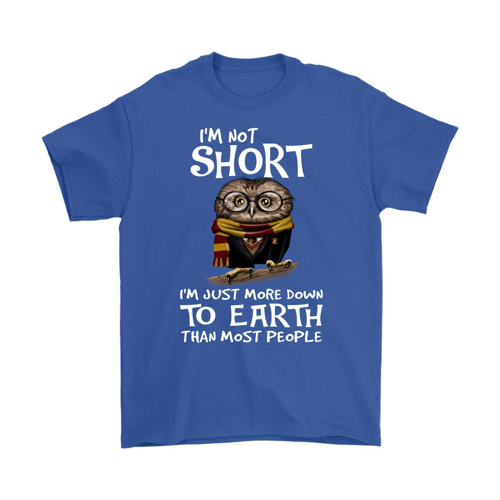I'm Not Short I'm Just More Down To Earth Than Most People shirt Funny Owl
