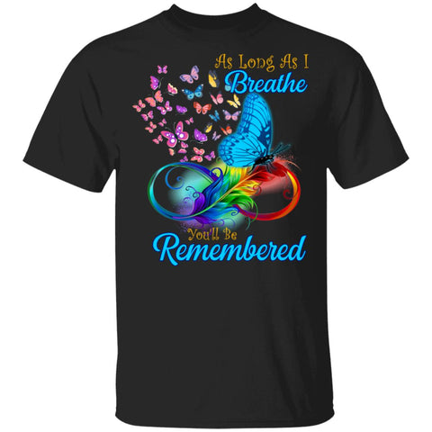 As Long As I Breathe You'll Be Remembered Shirts