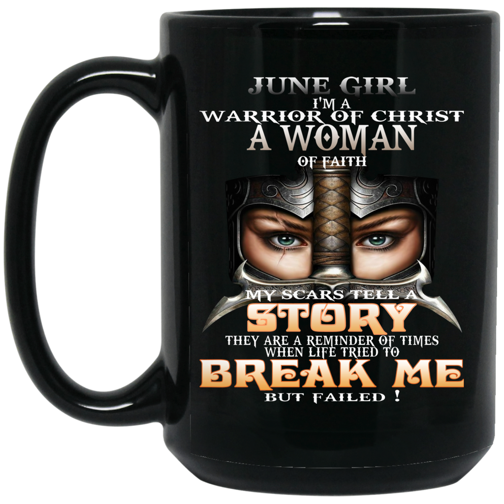 June Girl I'm a warrior of Christ a woman of faith Mug Cup Coffee