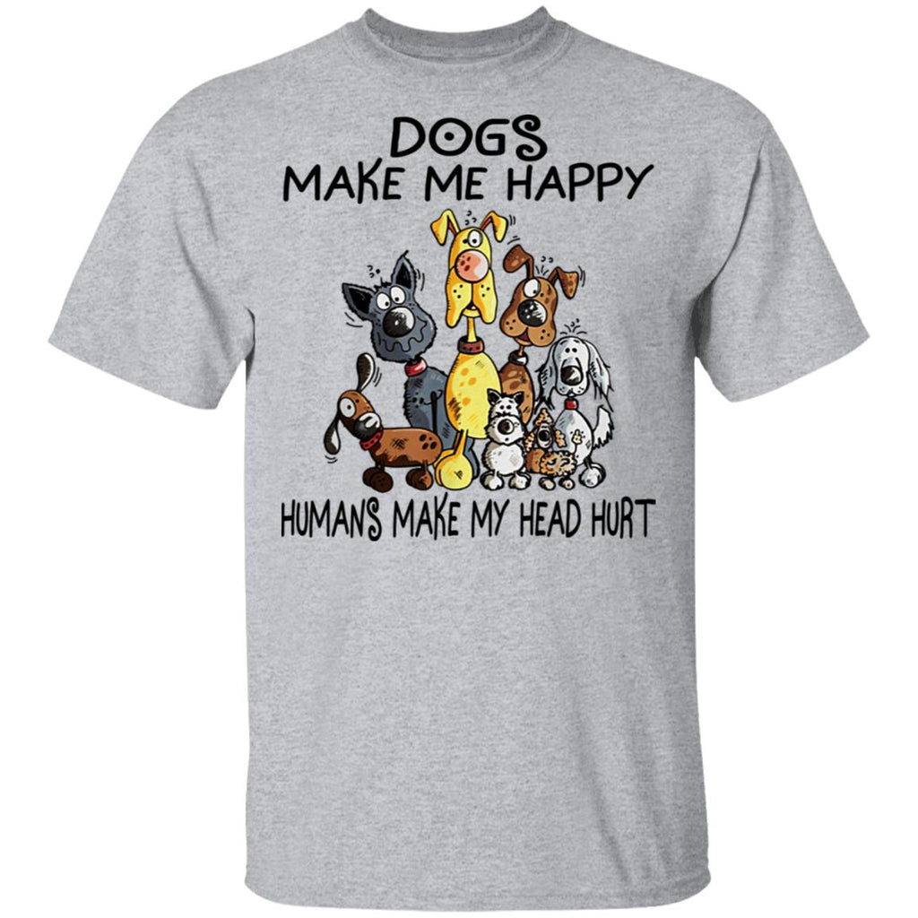 Dogs Make Me Happy Humans Make My Head Hurt Cartoon Dogs Funny shirt