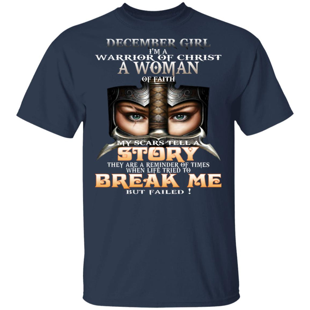 December Girl I'm a warrior of Christ a woman of faith shirts