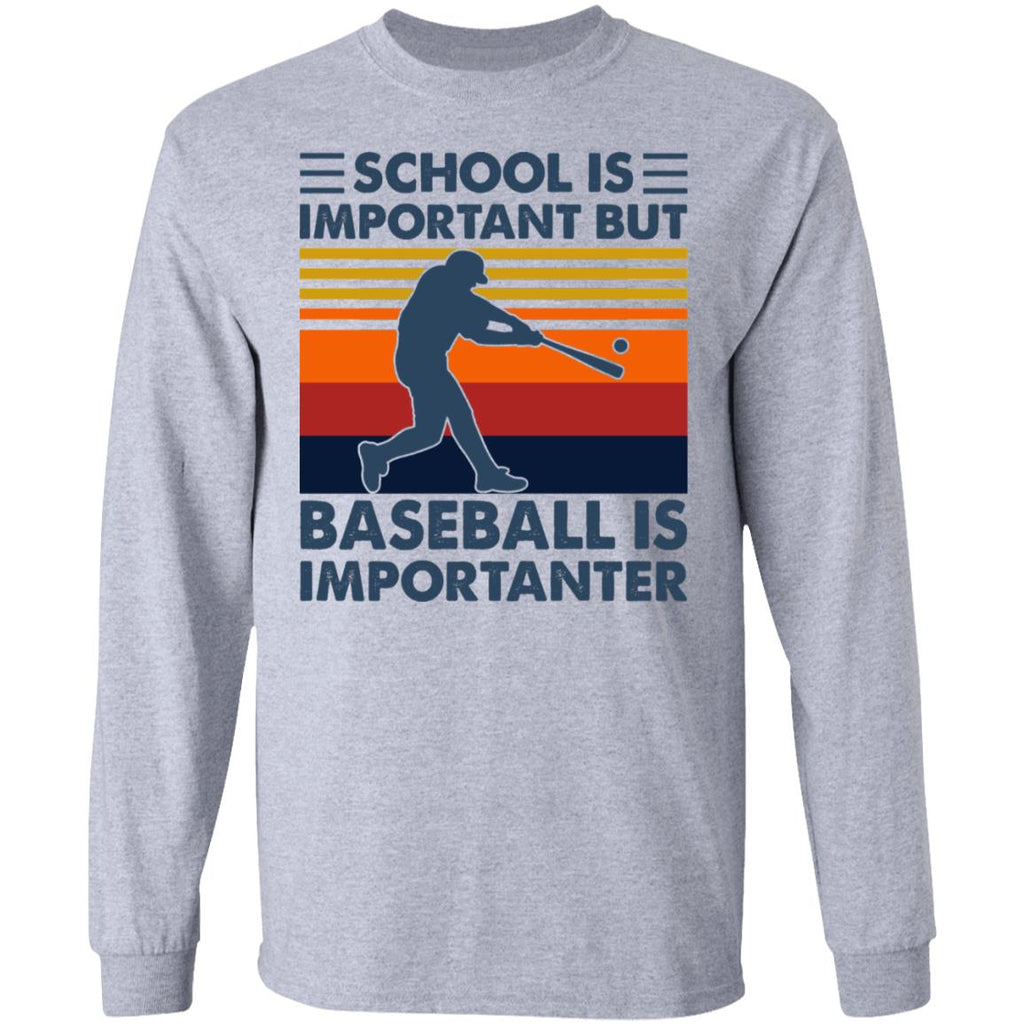 School is Important But Baseball is Importanter shirts