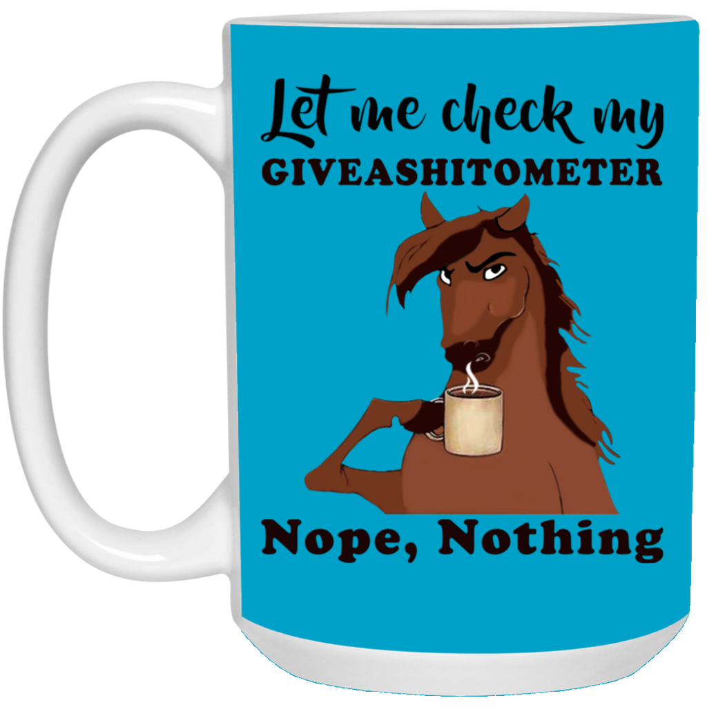 Funny Horse Let me check my giveashitmeter nope nothing mug coffee
