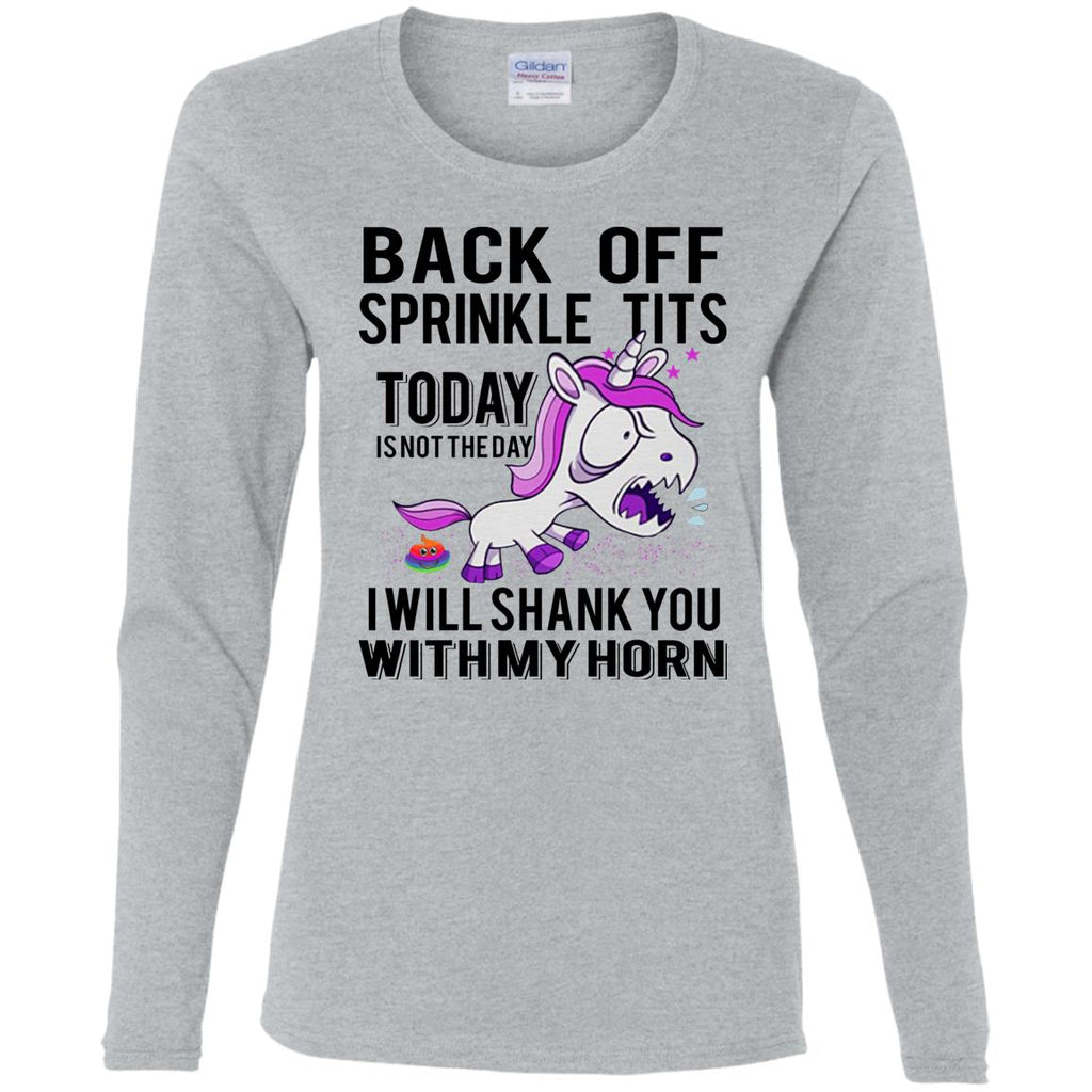 Back Off Sprinkle Tits Today is not the day I will shank you with my horn shirts
