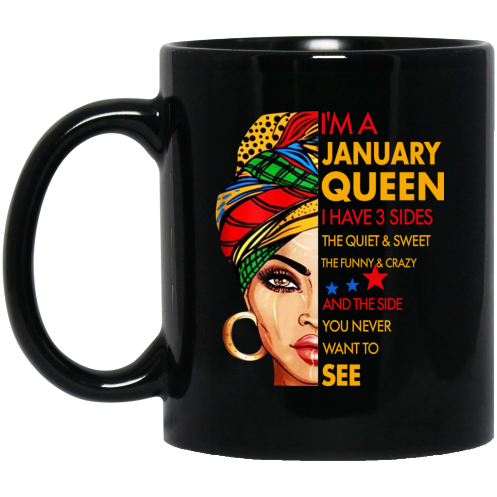 I'm a January Queen I Have 3 Sides January Birthday Mug Cup Coffee