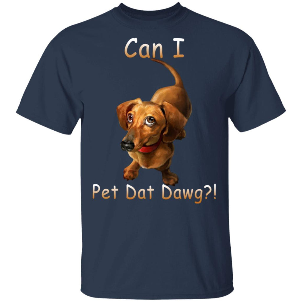 Dachshund Dog Can I Pet Dat Dawg shirts