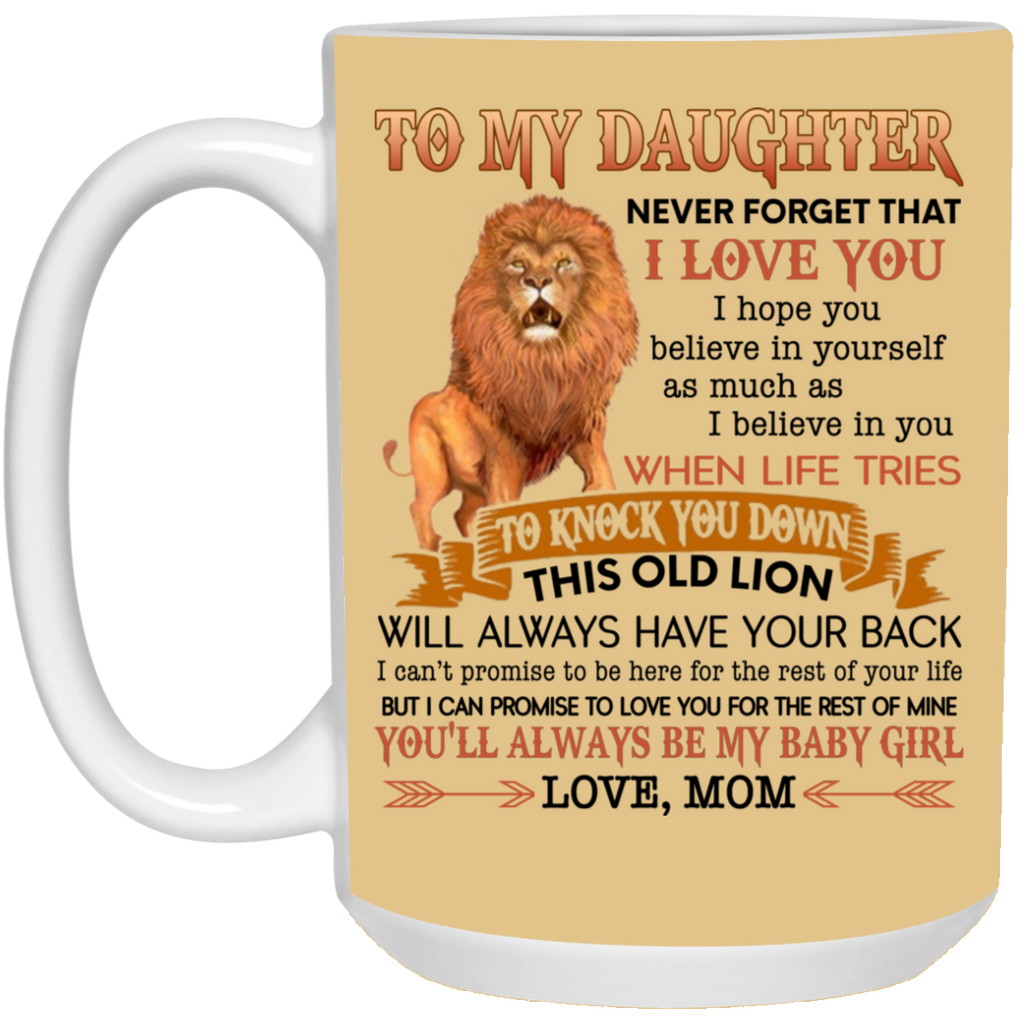 To My Daughter Never Forget That I Love You Love Mom Mug Coffee
