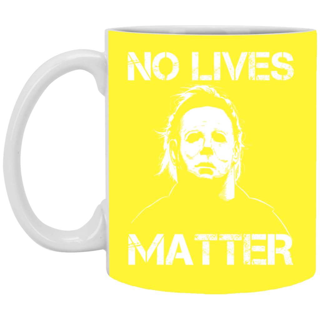 No Lives Matter Michael Myers Mug Funny
