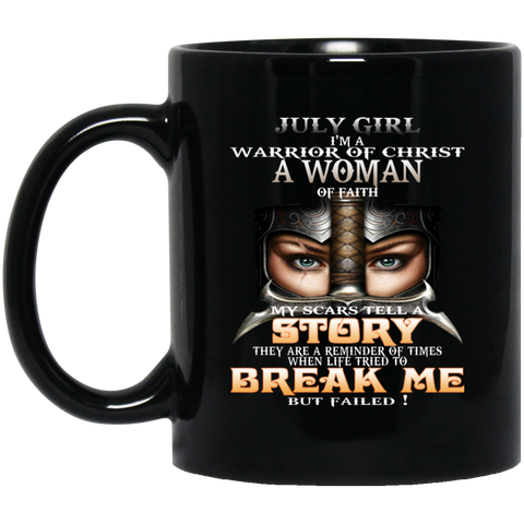 July Girl I'm a warrior of Christ a woman of faith Mug Cup Coffee