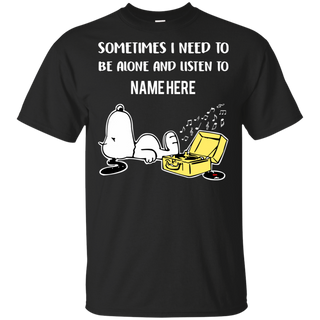 Personalized - Sometimes I Need To Be Alone and Listen To Snoopy shirt