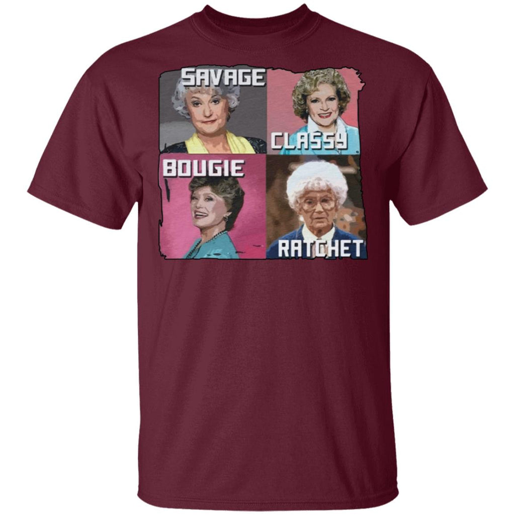 The Golden Girls Savage Classy Bougie Ratchet shirts