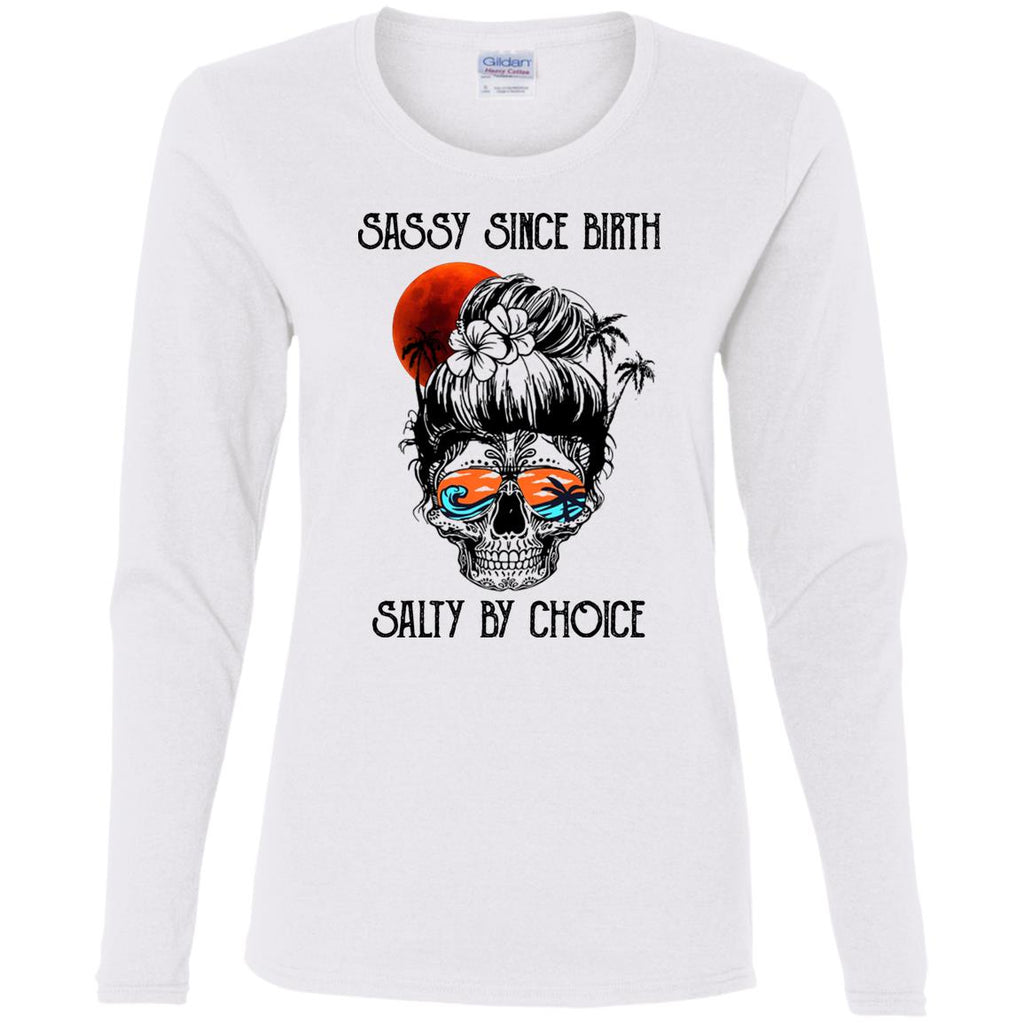 Ocean Sassy Since Birth Salty By Choice Skull Tattoo shirts