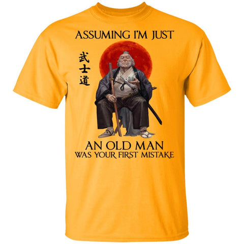 Assuming I'm just an old man was your first mistake shirts funny samurai