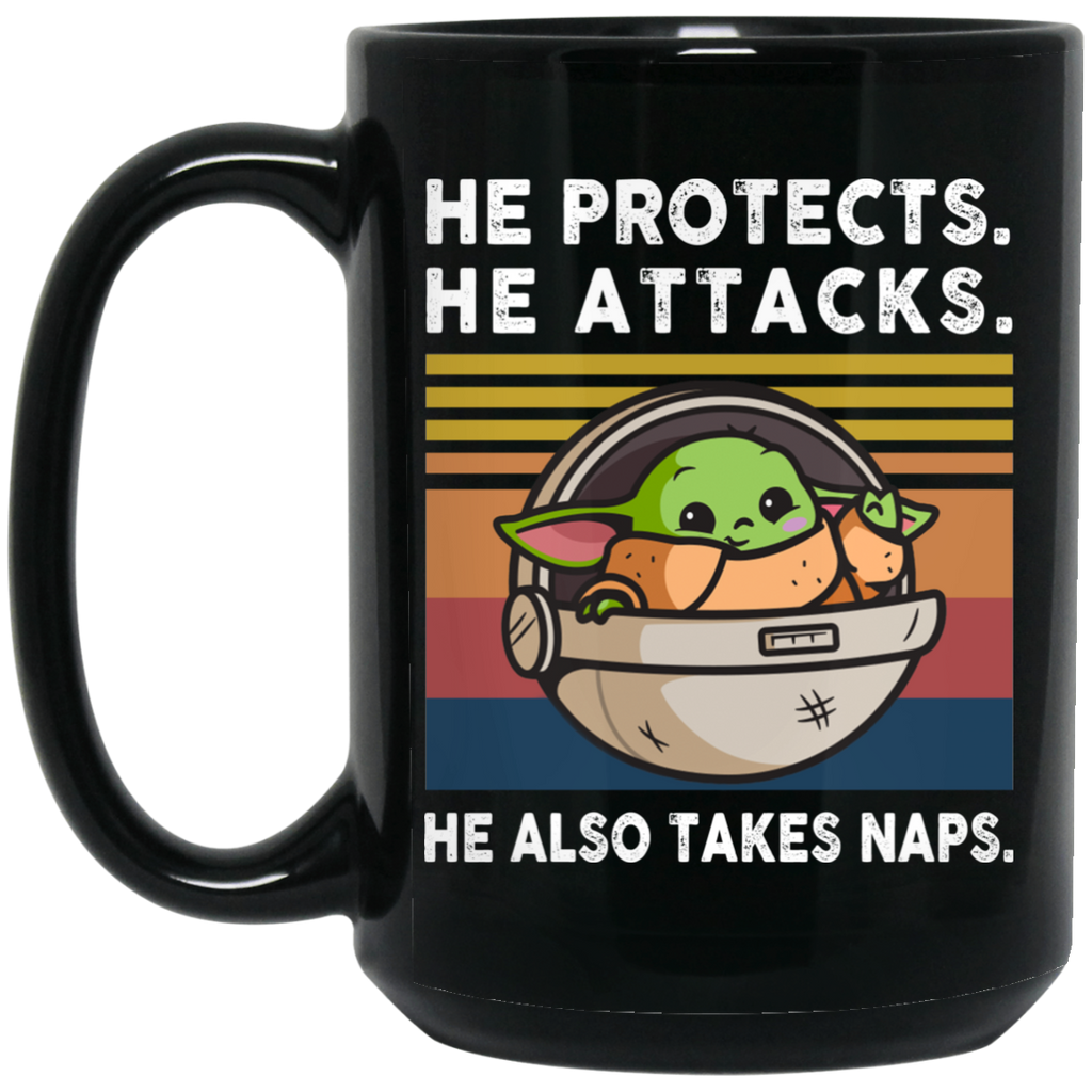 He Protects He Attacks He Also Takes Naps Funny Baby Yoda Mug Coffee