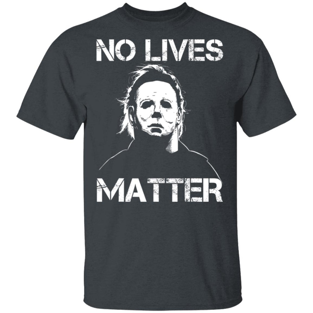 No Lives Matter Michael Myers Funny Halloween Horror Shirt
