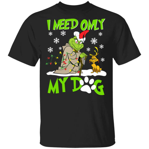 Grinch Yoda I Need Only My Dog Christmas shirts