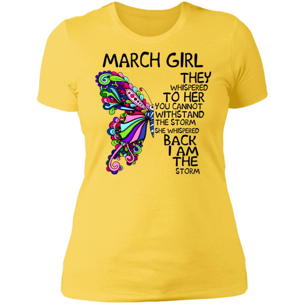 March Girl They Whispered To Her You Can't Withstand The Storm She Whispered Back I Am The Storm shirts