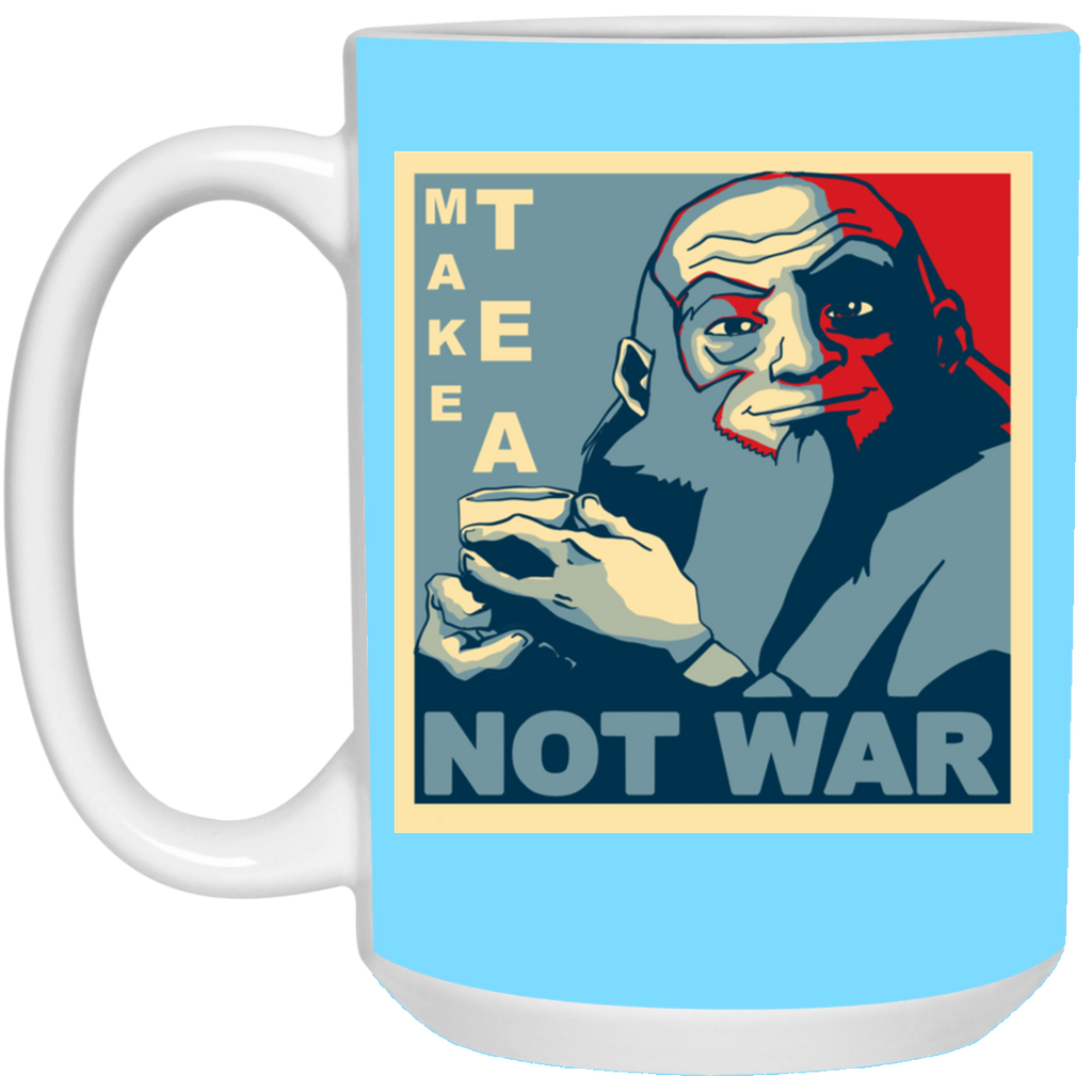 Make Tea Not War Uncle Iroh Funny Mug
