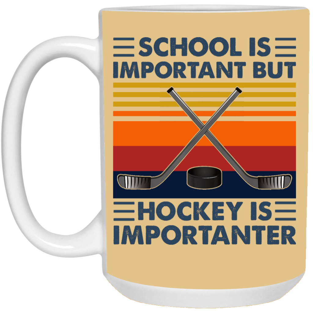 School is Important but Hockey is Importanter Mug