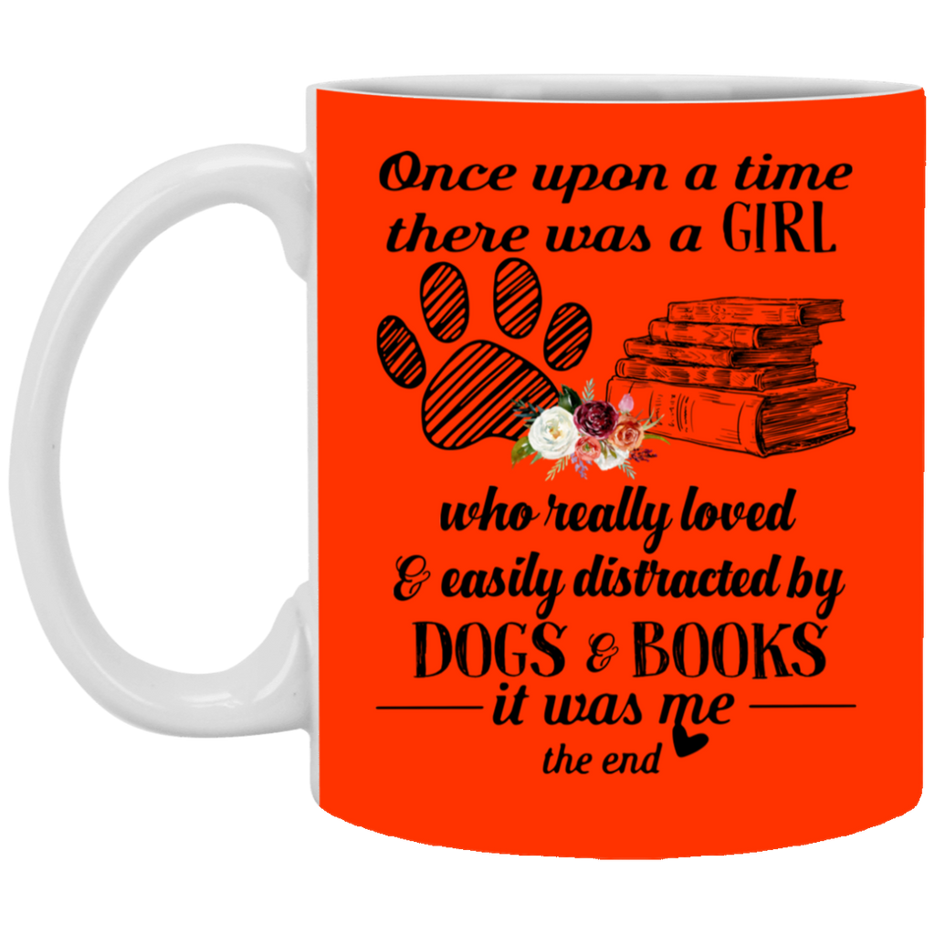 Once Upon A Time There Was A Girl Who Really Loved & Easily Distracted By Dogs & Books Mug