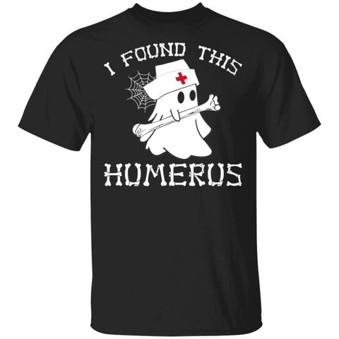 I Found This Humerus Boo Ghost Hold Bone Nurse shirt