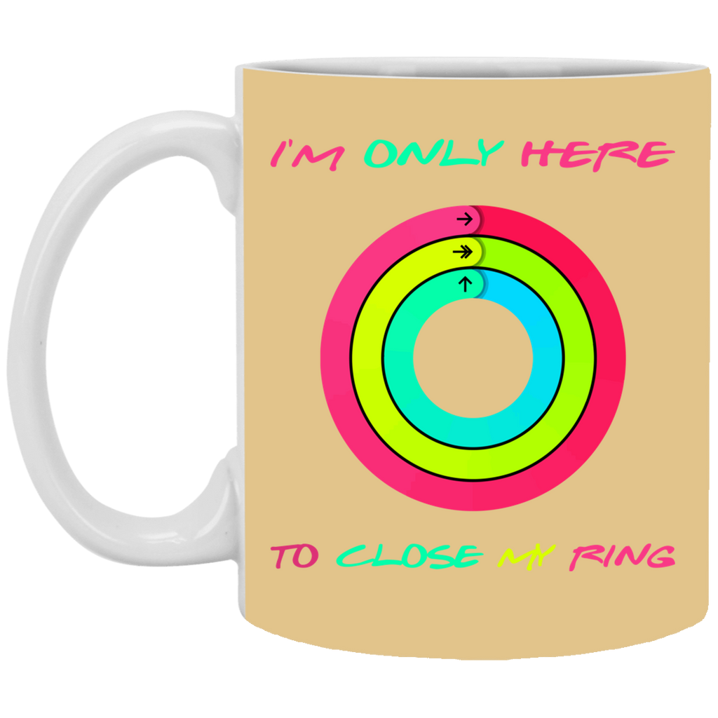 I'm Only Here To Close My Ring Mug Coffee