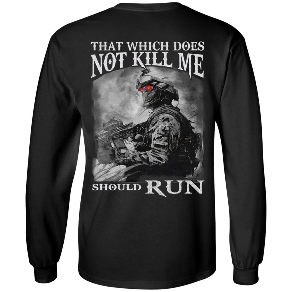 That Which Does Not Kill Me Should Run shirts back side