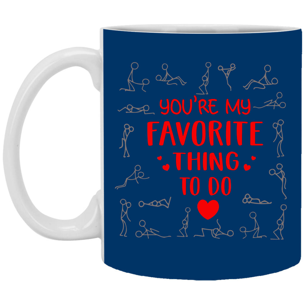 Funny You're my favorite thing to do coffee mug