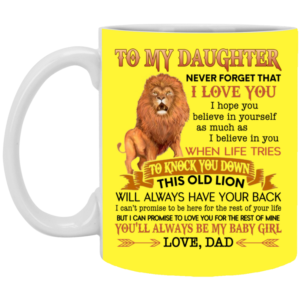 To My Daughter Never Forget That I Love You Love Dad Mug Coffee