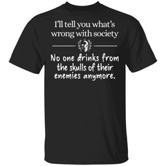 Skull I'll Tell You What's Wrong With Society shirts