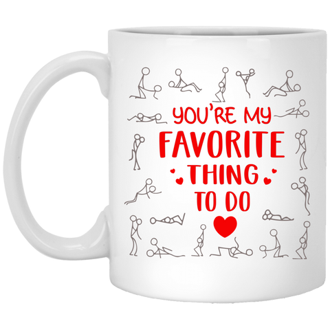 Funny Valentines Day You're my favorite thing to do coffee mug