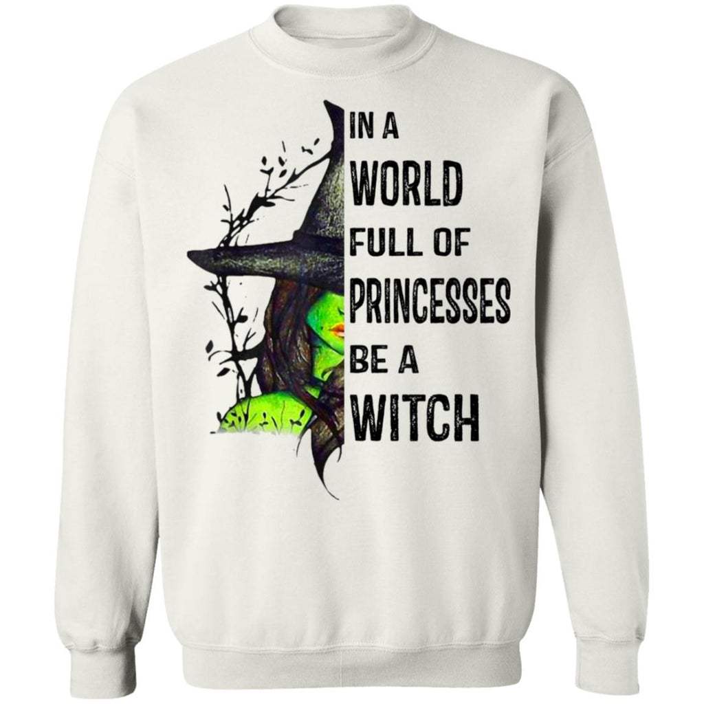 In A World Full Of Princesses Be A Witch shirts