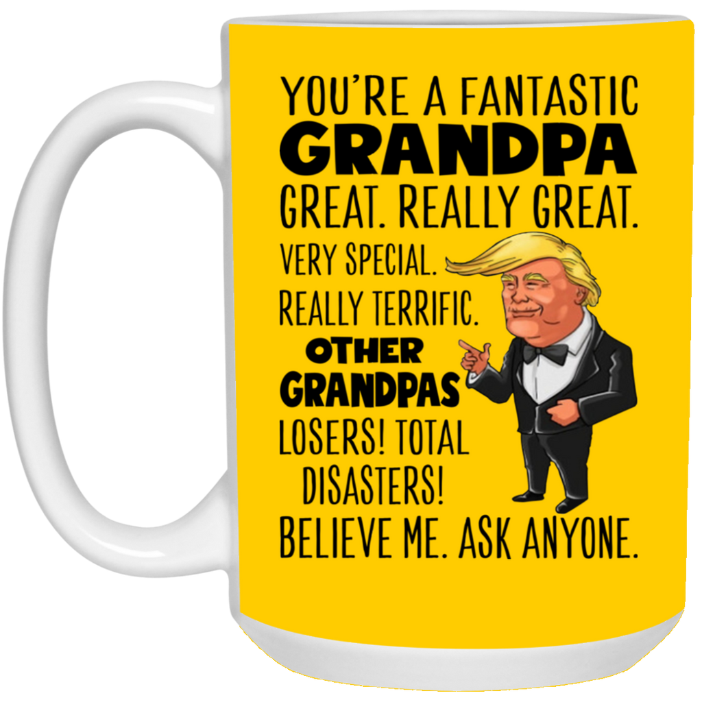 Funny Grandpa Mug Trump You're A Fantastic Grandpa Great Really Great Coffee Mug Cup