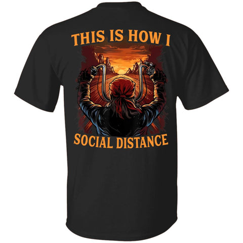 This Is How I Social Distance OLD Biker shirts Back Side