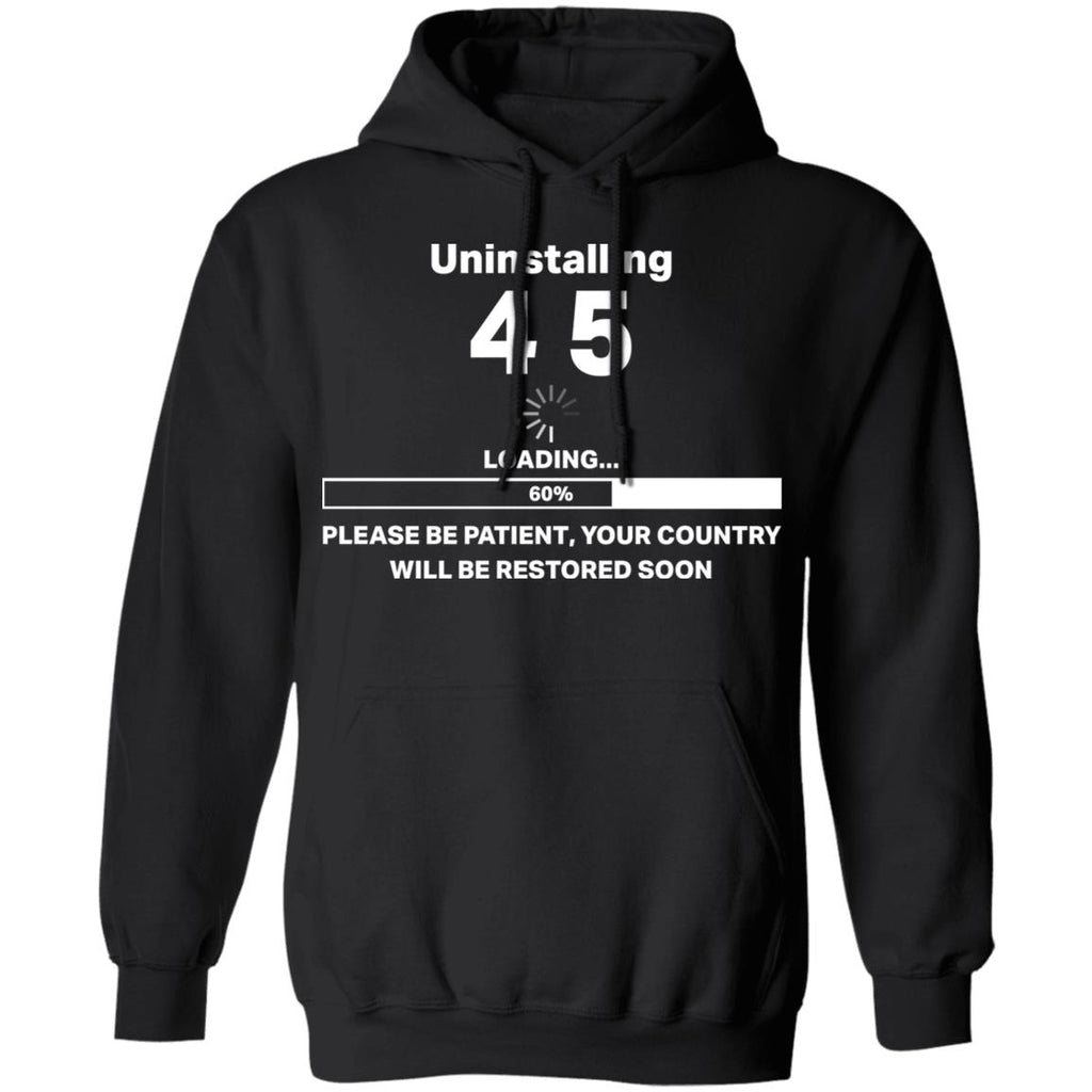 Uninstalling 45 Loading Please Be Patient Your Country Will Be Restored Soon shirts